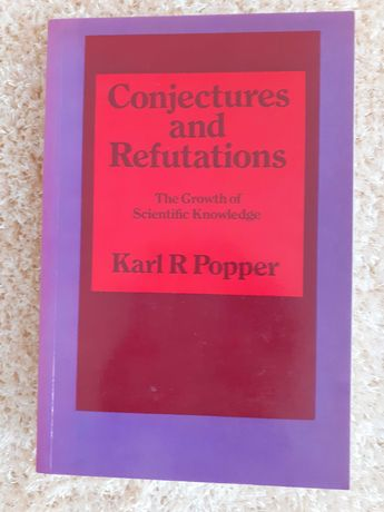 """Karl Popper, """"Conjectures and Refutations"""""""