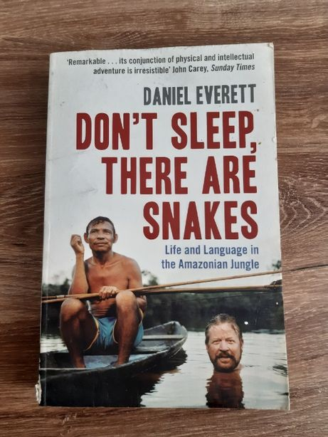 Don't sleep, there are snakes. Life and language in the Amazon Jungle.
