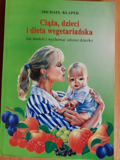 Ciąza, dzieci i dieta wegariańska - Michael Klaper