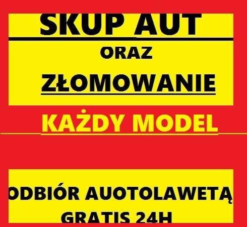 Skup Aut Złomowanie aut kasacja pojazdów Łódź!!! NAJLEPSZE CENY!!!