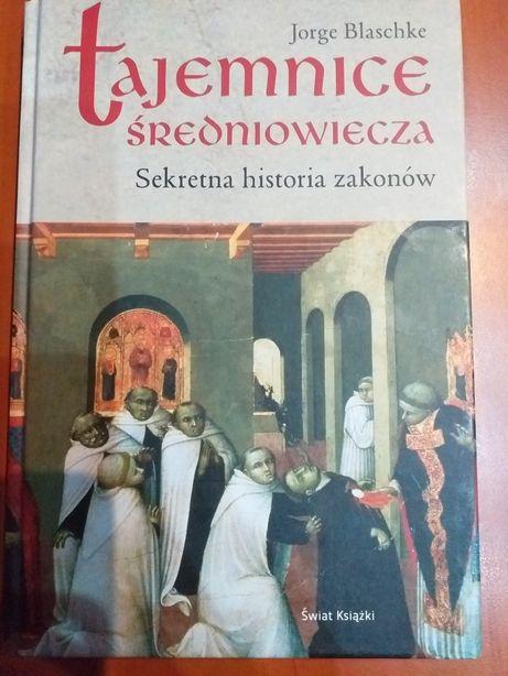 J.Blaschke Tajemnice Średniowiecza Sekretna historia zakonów NOWA