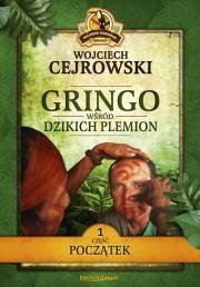 Gringo wśród dzikich plemion. Część 1 Autor: Wojciech Cejrowski