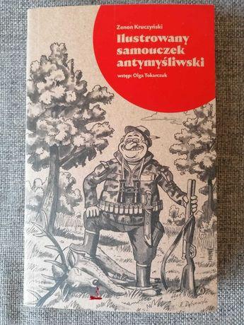 Ilustrowany samouczek antymyśliwski. Zenon Kruczyński