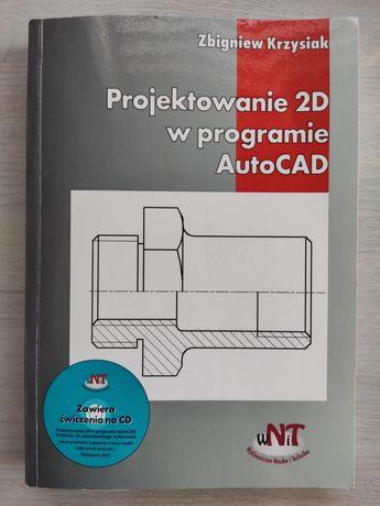 Książka Projektowanie 2D w programie AutoCAD