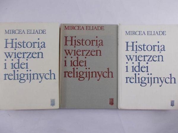 """Mircea Eliade """"Historia wierzeń i idei religijnych"""" wszystkie 3 tomy"""