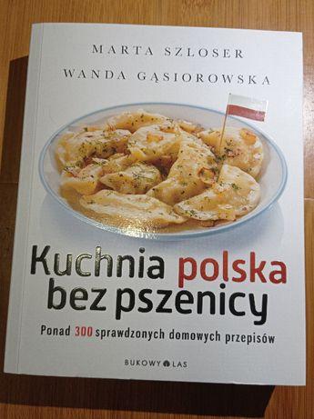 Kuchnia Polska bez pszenicy, Wanda Gąsiorowska, Marta Szloser