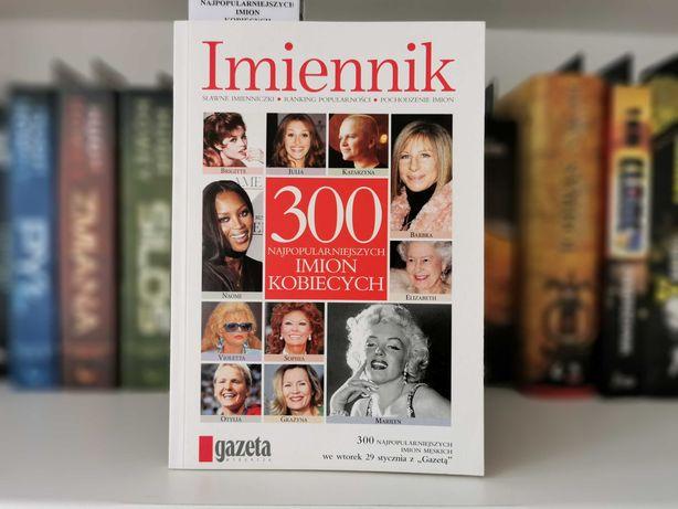 Imiennik 300 najpopularniejszych imion kobiecych - T. Walczak