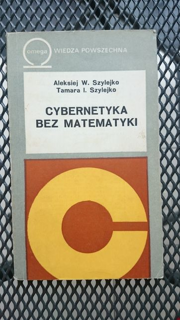Cybernetyka bez matematyki, Aleksiej W. Szylejko, Tamara I. Szylejko