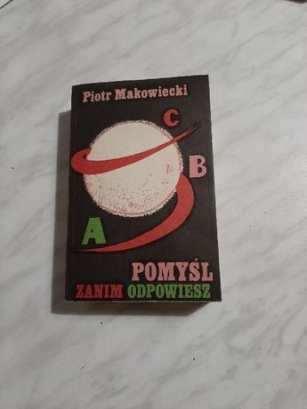 Pomyśl zanim odpowiesz - Piotr Makowiecki