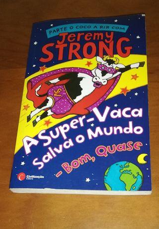 A super vaca salva o mundo, bom quase - Jeremy Strong