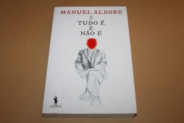 Tudo é e Não é de Manuel Alegre