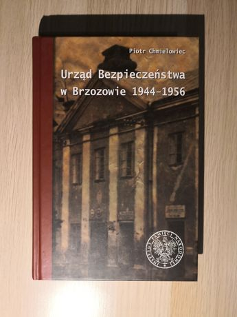 Piotr Chmielowiec - urząd bezpieczeństwa w Brzozowie 1944- 1956