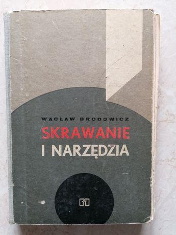Podręcznik SKRAWANIE I NARZĘDZIA Wacław Brodowicz