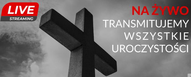 Pogrzeb na żywo Transmisja na żywo z pogrzebu Pogrzeb Streaming Polska