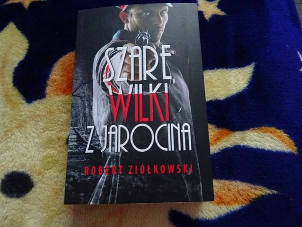 Szare wilki z Jarocina - R. Ziółkowski