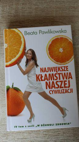Największe kłamstwa naszej cywilizacji Beata Pawlikowska