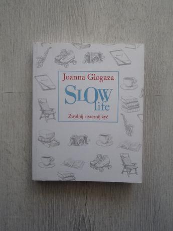 Książka Slow life. Zwolnij i zacznij żyć | J. Glogaza