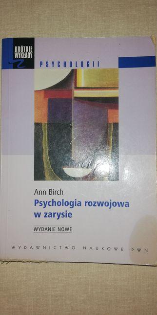 Psychologia rozwojowa w zarysie. PWN. Anna Birch