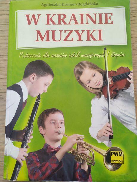 W krainie muzyki. Podręcznik dla uczniów szkół muzycznych I st.