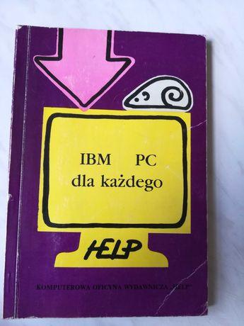 IBM PC dla każdego . Szczegółowy opis wszystkich poleceń systemu oper.