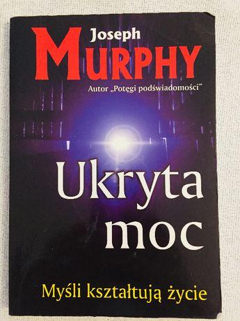 Ukryta moc. Joseph Murphy
