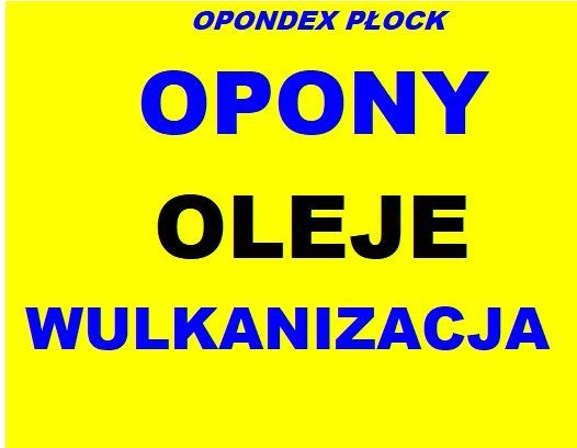 WULKANIZACJA wymiana oleju opony zimowe letnie hamulce OPONDEX Płock