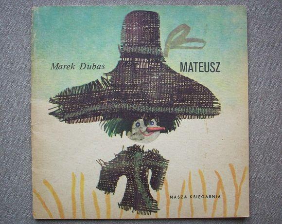 Mateusz, M. Dubas, il. J. Stanny, 1985. Seria poczytaj mi mamo.