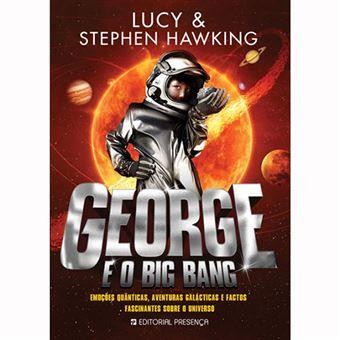 George e o Big Bang - de Lucy & Stephen Hawking - NOVO