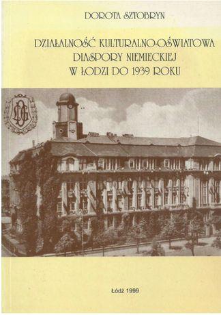 Działalność kulturalno-oświatowa diaspory niemieckiej w Łodzi do 1939