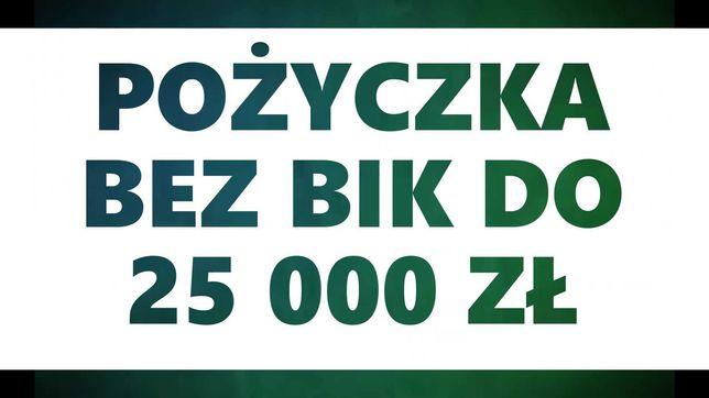Pożyczki bez BIK do 25 000zł !!!