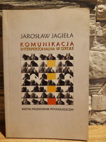 Komunikacja interpersonalna w szkole Jarosław Jagieła