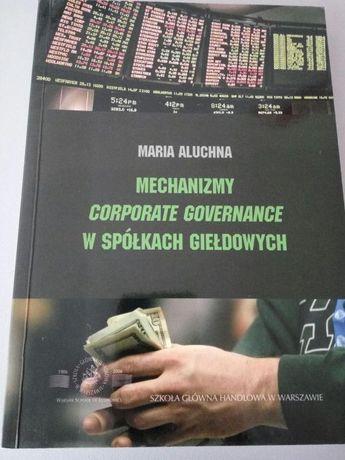 Mechanizmy corporate governance w spółkach giełdowych Maria Aluchna