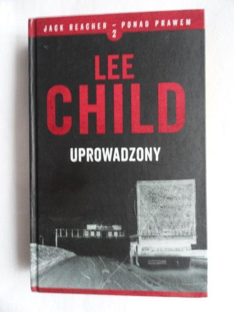 Lee Child - Uprowadzony / nowa / twarda oprawa