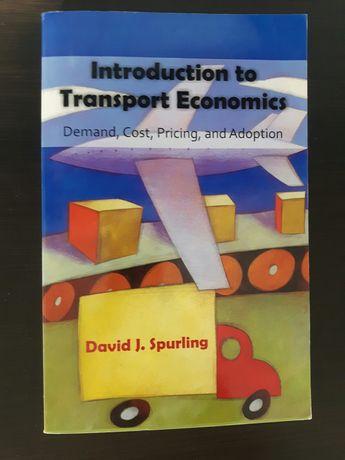 David J. Spurling Introduction to Transport Economics: Demand, Cost