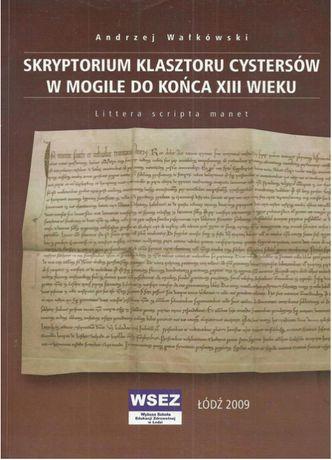 Skryptorium klasztoru Cystersów w Mogile do końca XIII wieku. Littera