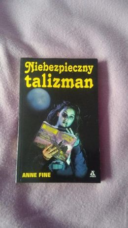 Anne Fine - Niebezpieczny talizman