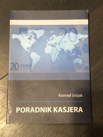 """""""Poradnik kasjera"""" Konrad Ustjak - Wydanie Lubin 2009"""