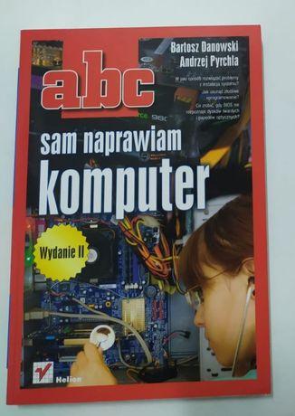 Abc sam naprawiam komputer wyd II
