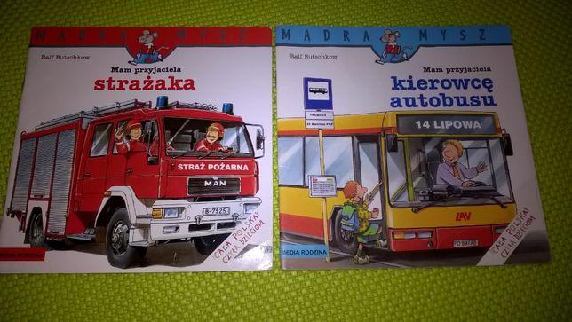 Mam przyjaciela strażaka Mam przyjaciela kierowcę autobusu