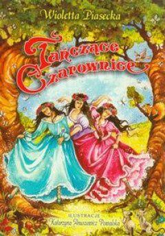 Tańczące czarownice Autor: Wioletta Piasecka