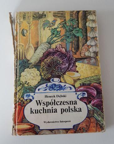 Współczesna kuchnia polska * Henryk Dębski * 1985 * Interpress ***
