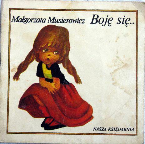 Boję się ...M.Musierowicz- z serii Poczytaj mi mamo
