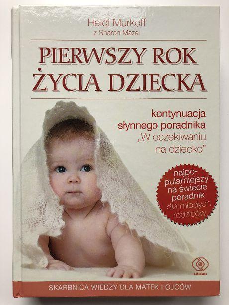 Heidi Murkoff / Sharon Mazon Pierwszy rok życia dziecka twarda oprawa