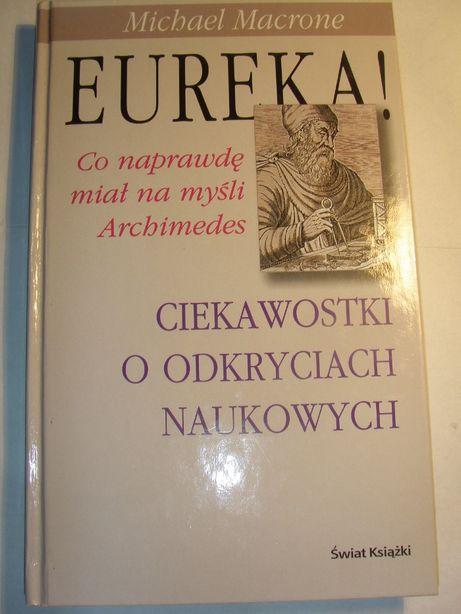 Eureka- co miał na myśli Archimedes- Michael Macrone.