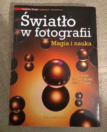 Światło w fotografii Magia i nauka. Wyd. II 2012