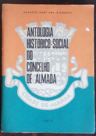 antologia histórico - social do concelho de Almada /augusto d´araujo