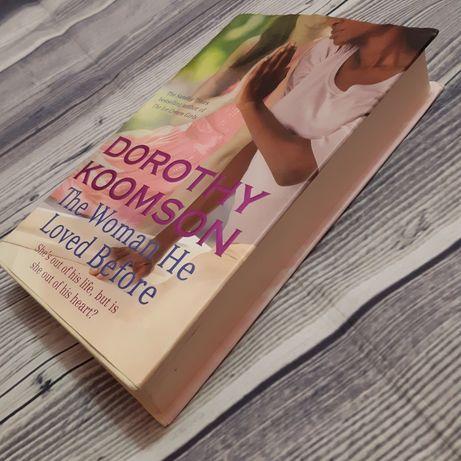 """Роман на английском. Dorothy Koomsom: """"The Woman He Loved Before"""""""