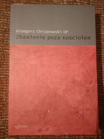 Zbawienie poza Kościołem Grzegorz Chrzanowski