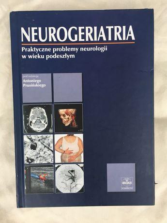 Neurogeriatria Praktyczne problemy neurologii w wieku podeszłym A. Pru