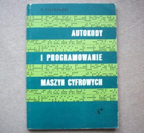 Autokody i programowanie maszyn cyfrowych, K. Fijałkowski, 1968.